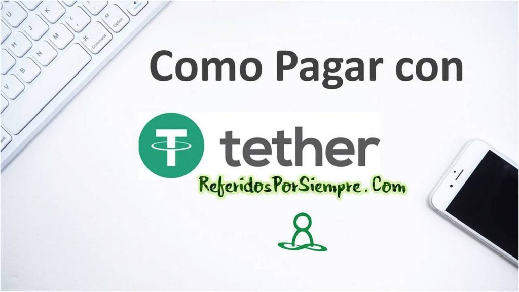 Como Pagar con Tether en Referidos Por Siempre