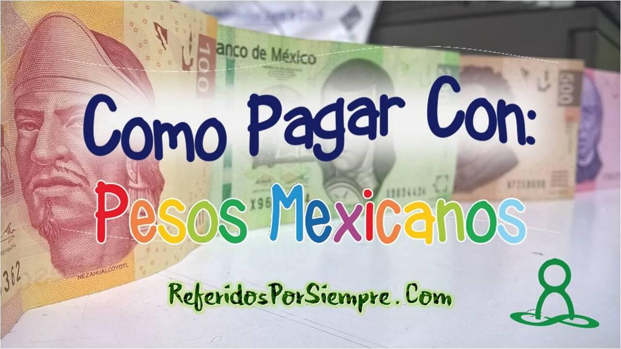 Como pagar con pesos Mexicanos